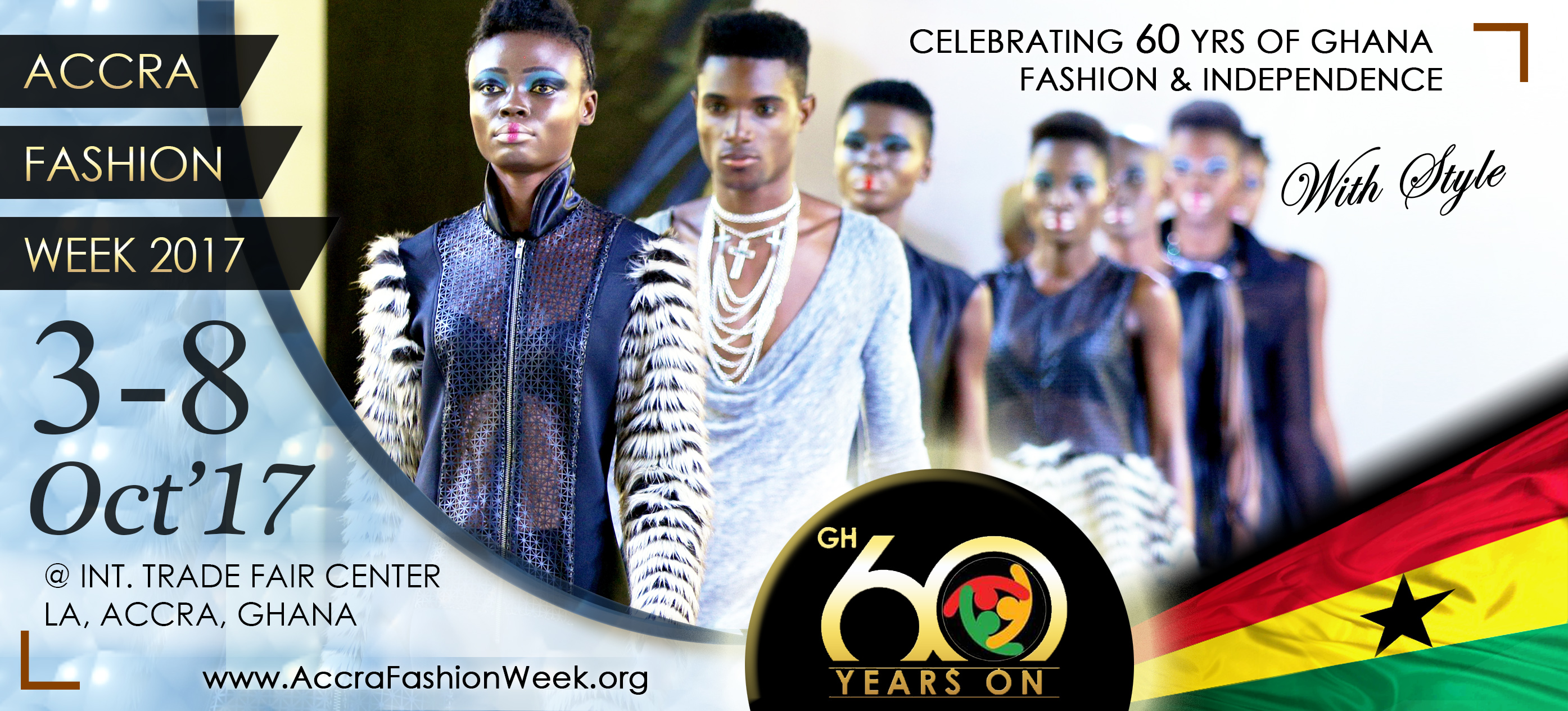 Celebrating Ghana At 60 And What It Means To Ghana And Africa S World Of Fashion Accra Fashion Week Ghana S Premium Clothing Trade Event